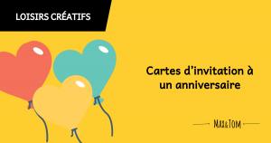Cartes d'invitation à un anniversaire à personnaliser