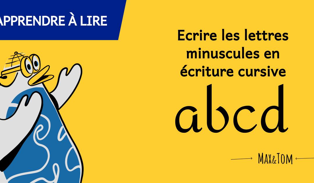 Ecrire les lettres de l'alphabet en minuscule, en écriture cursive