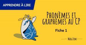 Phonèmes et graphèmes au CP - Fiche 1