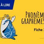 Phonèmes et graphèmes au CP - Fiche 2