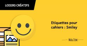 Etiquettes pour cahiers - décor smiley
