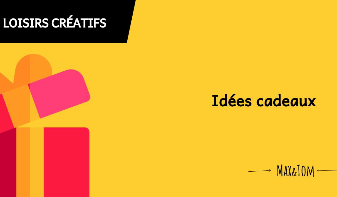 Des idées cadeaux à réaliser toi-même