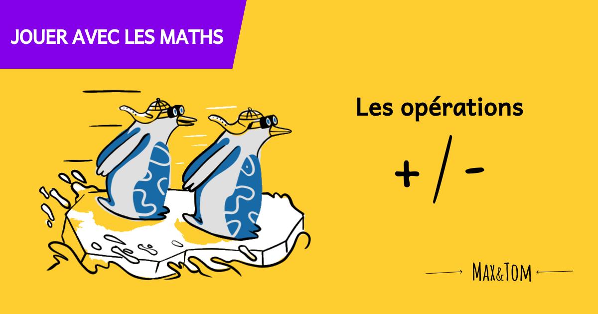 Jeux pour comprendre les maths - Les opérations