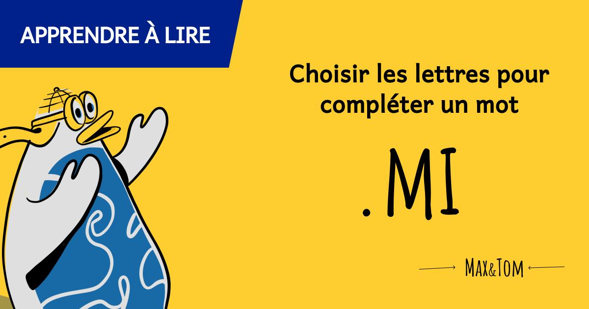 Jeux pour apprendre à lire - Choisir les lettres pour compléter un mot