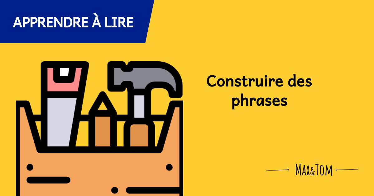 Jeux pour apprendre à lire - Construire des phrases