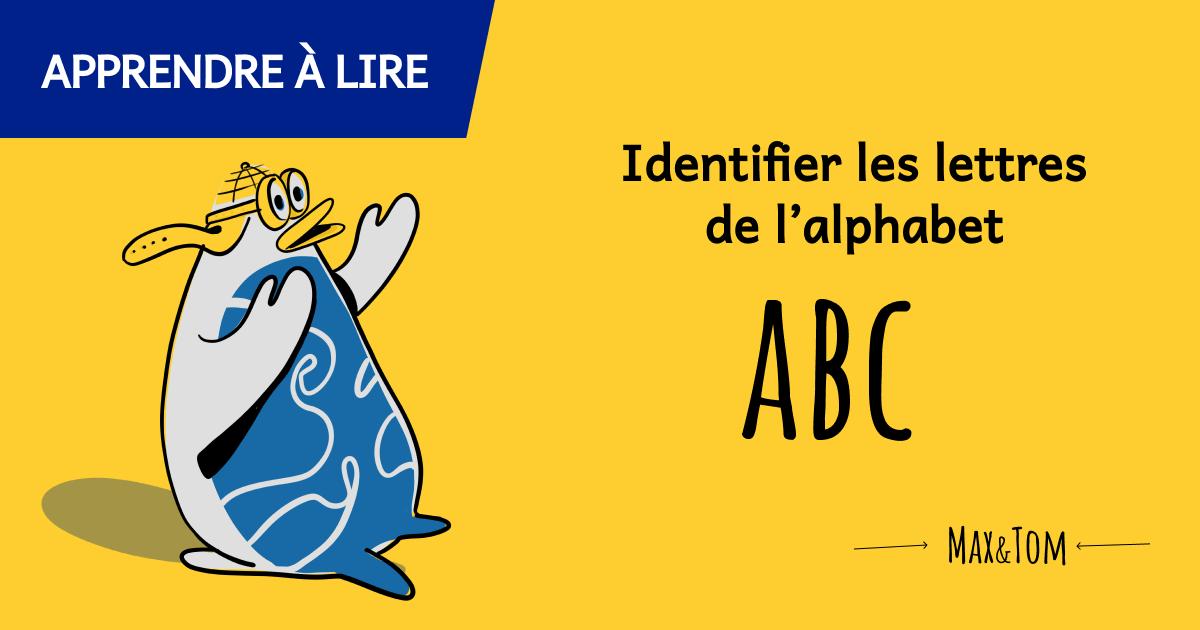 Jeux pour apprendre à lire - Identifier les lettres de l'alphabet