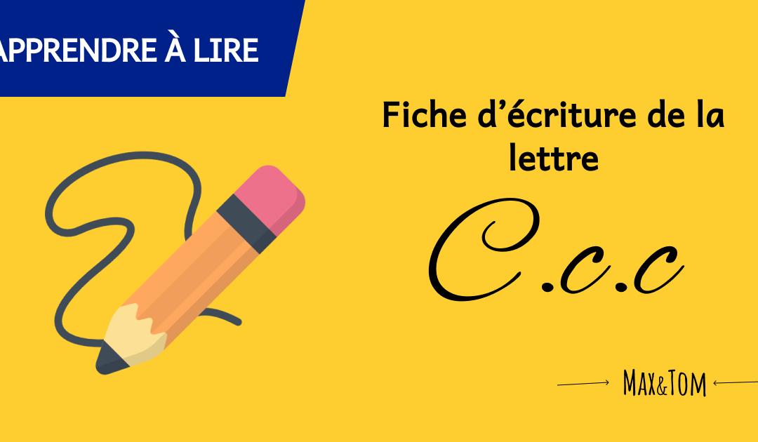 Fiche d'écriture de la lettre C à imprimer