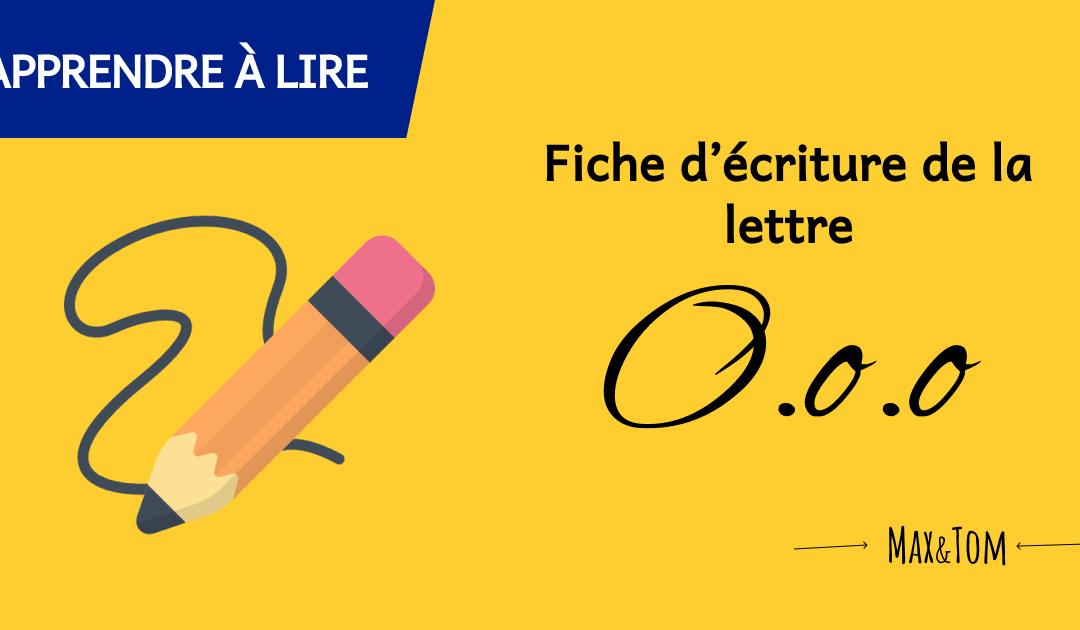 Fiche d'écriture de la lettre O à imprimer
