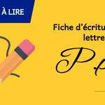 Fiche d'écriture de la lettre P à imprimer