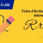 Fiche d'écriture de la lettre R à imprimer