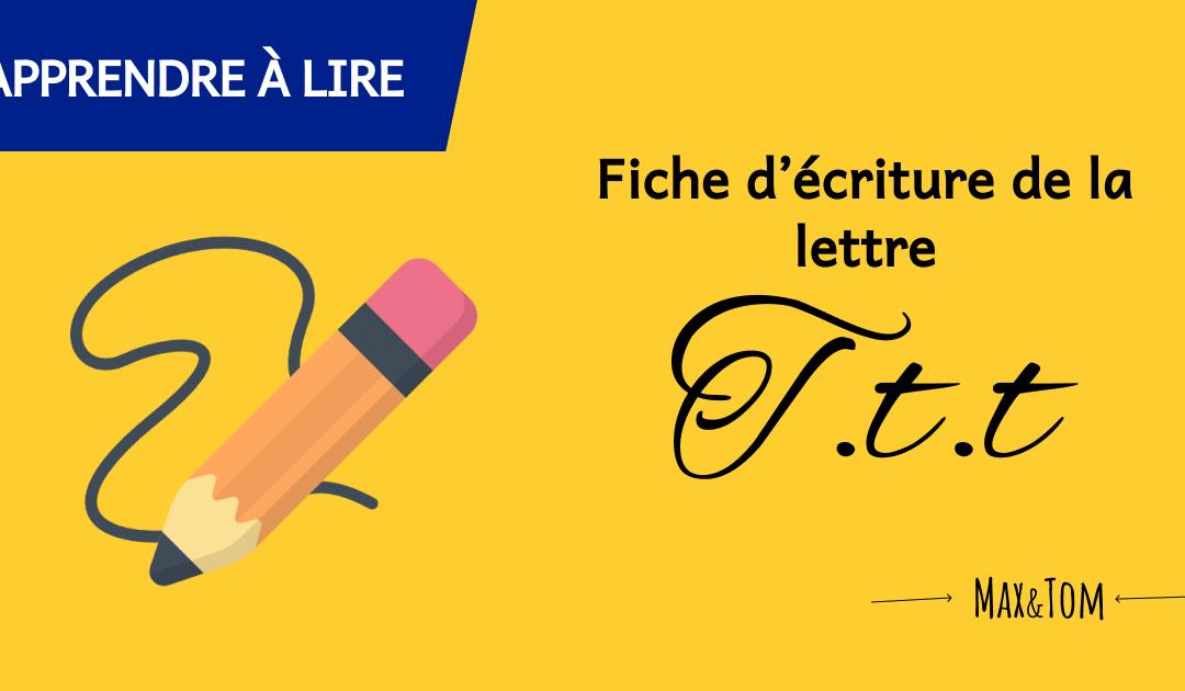Fiche d'écriture de la lettre T à imprimer