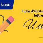 Fiche d'écriture de la lettre U à imprimer